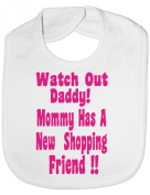 Watch Out Daddy - Funny Baby/Toddler/Newborn Bibs - Baby Gift