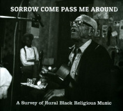 Sorrow Come Pass Me Around