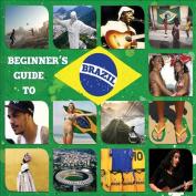Beginner's Guide to Brazil [2013]