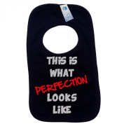 WHAT PERFECTION LOOKS LIKE PULLOVER BABY BIBS – Doubled Layered - (Black) - 100% Cotton Baby Newborn Toddler Perfect Gear Clothing Boy Girl Mum Dad Mummy Daddy Grow Gift Custom Present Birthday Christening play toy Cute – Machine Washable– by Fonfella