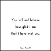 "Quotable Cards - ""You Will Not Believe How Glad I Am . . ."""
