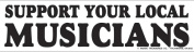 Support Your Local Musicians Bumper Sticker