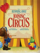 I'm Running Away and Joining the Circus