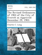 The Revised Ordinances of 1903 of the City of Everett as Approved December 29, 1903.
