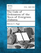 The Code of Ordinances of the Town of Evergreen. Alabama.