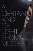 A Certain Kind of Light