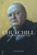 Churchill the Supreme Survivor