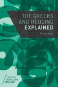 The Greeks and Hedging Explained