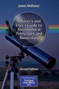 A Buyer's and User's Guide to Astronomical Telescopes and Binoculars