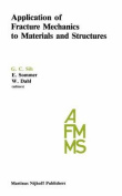 Application of Fracture Mechanics to Materials and Structures