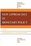 New Approaches in Monetary Policy