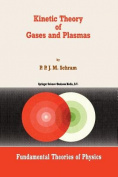 Kinetic Theory of Gases and Plasmas