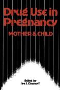 Drug Use in Pregnancy