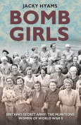 Bomb Girls: Britains' Secret Army