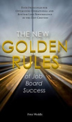 The New Golden Rules of Job Board Success