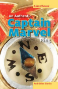 An Authentic Captain Marvel Ring and Other Stories