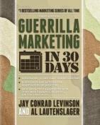 Guerrilla Marketing in 30 Days