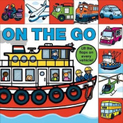 On the Go (Lift-The-Flap Tab Books) [Board book]