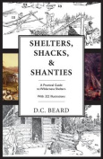 Shelters, Shacks, and Shanties
