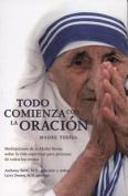 Todo Comienza Con la Oracion [Spanish]