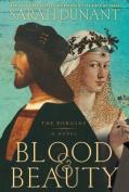 Blood & Beauty  : The Borgias [Large Print]