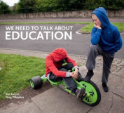 We Need to Talk About Education