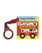 London Bus Buggy Buddy (Buggy Buddies) [Board book]