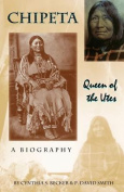 Chipeta -- Queen of the Utes