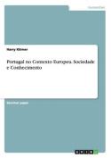 Portugal No Contexto Europeu. Sociedade E Conhecimento [POR]