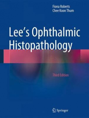 Lee's Ophthalmic Histopathology: 2014