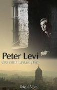 Peter Levi: Oxford Romantic