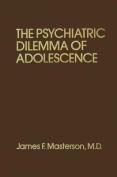 Psychiatric Dilemma of Adolescence