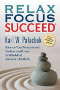 Relax Focus Succeed - Revised Edition