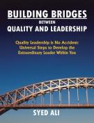 Building Bridges Between Quality and Leadership