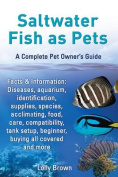 Saltwater Fish as Pets. Facts & Information  : Diseases, Aquarium, Identification, Supplies, Species, Acclimating, Food, Care, Compatibility, Tank Setup