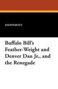 Buffalo Bill's Feather-Weight and Denver Dan Jr., and the Renegade