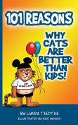 101 Reasons Cats Are . Kids