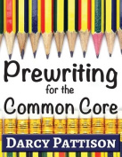 Prewriting for the Common Core