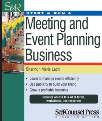 Start & Run a Meeting and Event Planning Business (Start & Run ...)