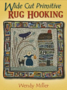 Wide Cut Primitive Rug Hooking [With Pattern(s)]