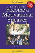 FabJob Guide to Become a Motivational Speaker [With CDROM]