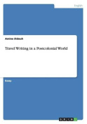 Travel Writing in a Postcolonial World