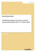 Qualitatsmanagementsysteme Und Die Automobilrichtlinie ISO / Ts 16949 [GER]