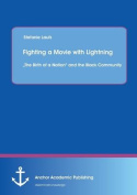Fighting a Movie with Lightning