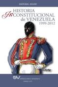Historia Inconstitucional de Venezuela 1999-2012 [Spanish]