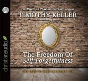 The Freedom of Self-Forgetfulness [Audio]