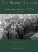 The Silent Division & Concerning One Man's War 1914-1919