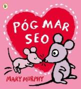 Pog Mar Seo (A Kiss Like This)  [GLE]