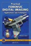 Practical Forensic Digital Imaging