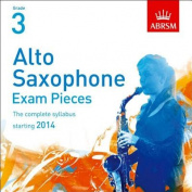 Alto Saxophone Exam Pieces 2014 CD, ABRSM Grade 3 [Audio]